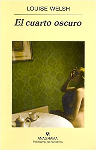El Cuarto Oscuro (Spanish Edition): Louise Welsh ...