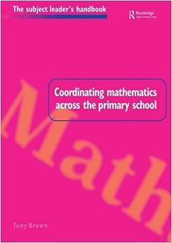 Coordinating Mathematics Across the Primary School Subject Leaders' Handbooks