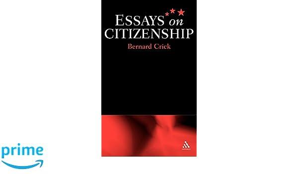 essays on citizenship sir bernard crick amazon essays on citizenship sir bernard crick 9780826448217 com books