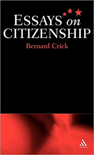 essays on citizenship sir bernard crick  essays on citizenship 1st edition