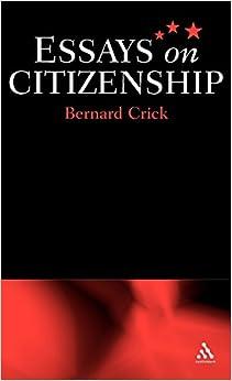 essays on citizenship sir bernard crick amazon essays on citizenship