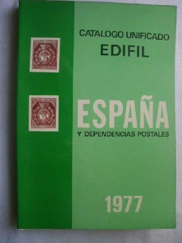 CATÁLOGO UNIFICADO EDIFIL. ESPAÑA Y DEPENDENCIAS POSTALES 1977 ...