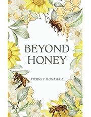 Beyond Honey