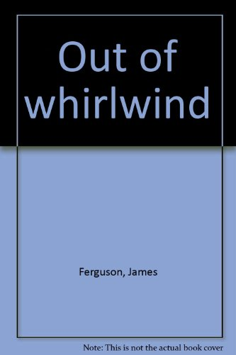 Out of whirlwind [Paperback] by Ferguson, James