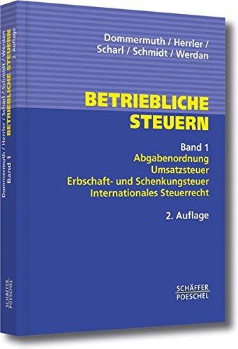 Betriebliche Steuern: Abgabenordnung, Umsatzsteuer, Erbschaft- und Schenkungsteuer und Internationales Steuerrecht
