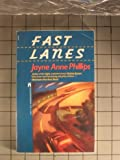 Fast Lanes, Jayne Anne Phillips, 0671640143