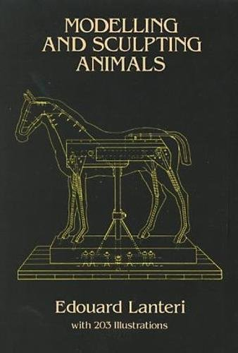 Animal Armature - Modelling and Sculpting Animals (Dover Art Instruction)