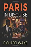 Paris in Disguise (Alex Kovacs thriller series)