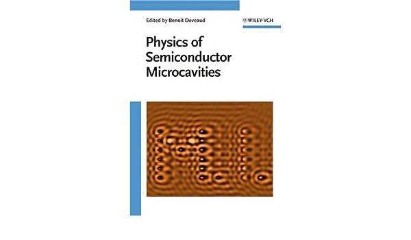 the physics of semiconductor microcavities benoit deveaud 9783527405619 amazoncom books