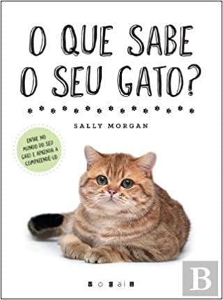 O Que Sabe o Seu Gato? (Portuguese Edition): Sally Morgan: 9789896684310: Amazon.com: Books