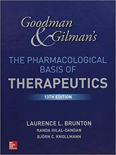 GOODMAN AND GILMANS THE PHARMACOLOGY BASIS OF THERAPEUTICS 13/E