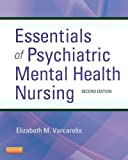 img - for Essentials of Psychiatric Mental Health Nursing: A Communication Approach to Evidence-Based Care, 2e by Varcarolis RN MA, Elizabeth M. 2nd (second) edition [Paperback(2012)] book / textbook / text book