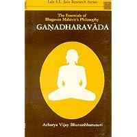 Ganadharavada: The Essentials of Bhagvan Mahavira's Philosophy
