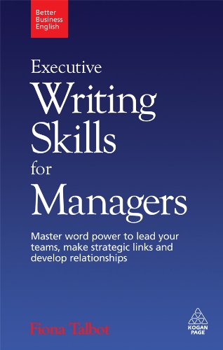 Executive Writing Skills for Managers: Master Word Power to Lead Your Teams, Make Strategic Links and Develop Relationships: 3 (Better Business English) -