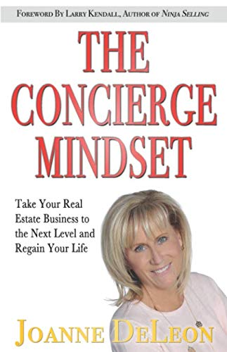 The Concierge Mindset: Take Your Real Estate Business to the Next Level and Regain Your Life