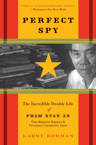 Perfect Spy: The Incredible Double Life of Pham Xuan An, Time Magazine Reporter and Vietnamese Communist Agent cover