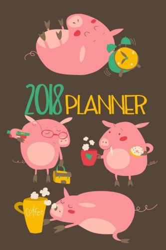 Price comparison product image 2018 Planner: Daily, Weekly, Monthly 2018 Planner & Organizer With To Do List (Pigs Planner 2018)(V1)