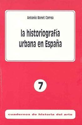 La historiografía urbana en España Cuadernos de Historia del Arte: Amazon.es: Bonet Correa, Antonio: Libros