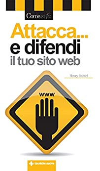 Attacca e difendi il tuo sito web (Italian Edition) by [Dalziel, Henry