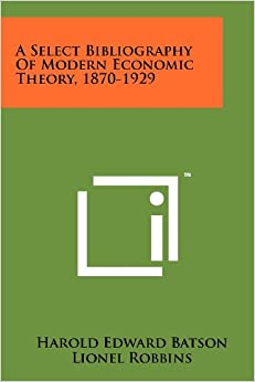 A Select Bibliography of Modern Economic Theory, 1870-1929