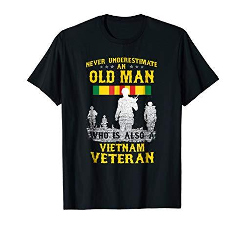Mens Never Underestimate an OLD MAN Vietnam Veteran - Gift - T Vietnam Shirt