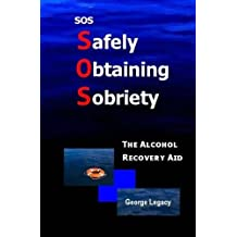 SOS Safely Obtaining Sobriety: The Alcohol Recovery Aid