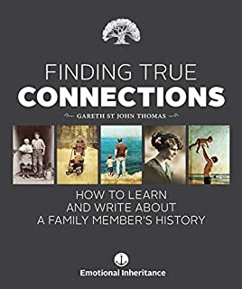Book Cover: Finding True Connections: How to Learn and Write About a Family Member's History
