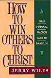 How to Win Others to Christ, Jerry Wiles, 0840796218