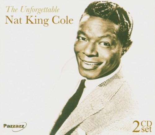 The Unforgettable Nat King - Natalie Nat And