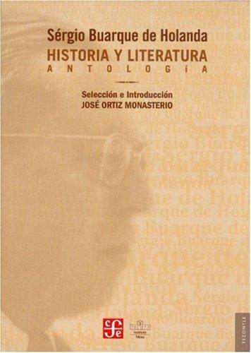 Historia y literatura. Antología (Tezontle) (Spanish Edition)