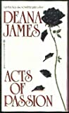 Acts of Passion, Deana James, 0821737139