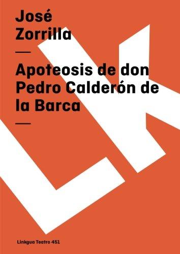 Apoteosis de don Pedro Calderon de la Barca (Teatro) (Spanish Edition) [Jose Zorrilla] (Tapa Blanda)