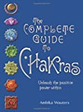 The Complete Guide to Chakras: Vintage Edition: Unleash the Positive Power Within