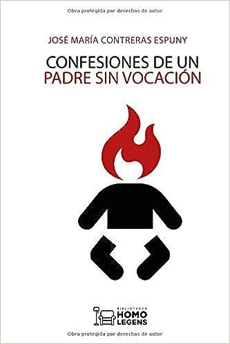 Confesiones De Un Padre Sin Vocación por José María Contreras Espuny Gratis