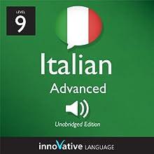 Learn Italian - Level 9: Advanced Italian, Volume 2: Lessons 1-25: Advanced Italian #2 Audiobook by Innovative Language Learning Narrated by ItalianPod101.com