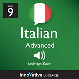 Learn Italian - Level 9: Advanced Italian, Volume 1: Lessons 1-50 Audiobook