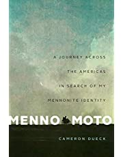 Menno Moto: A Journey Across the Americas in Search of My Mennonite Identity