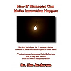 How IT Managers Can Make Innovation Happen Audiobook