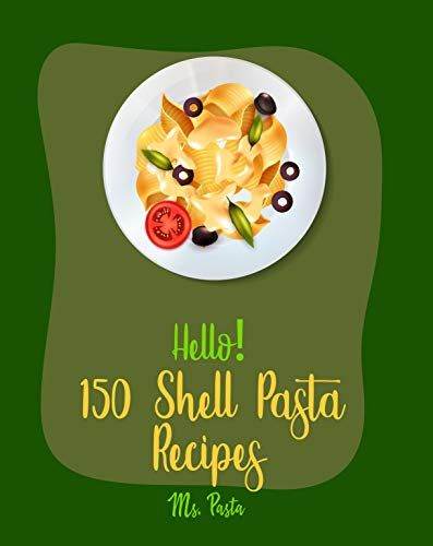 Recipes For Crab Salad (Hello! 150 Shell Pasta Recipes: Best Shell Pasta Cookbook Ever For Beginners [Summer Salad Cookbook, Tuna Casserole Recipes, Crab Salad Recipes, Seafood ... Cookbook, Stuffed Pasta Recipes] [Book)