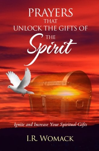 Prayers That Unlock The Gifts Of The Spirit: Ignite and Increase Your Spiritual Gifts