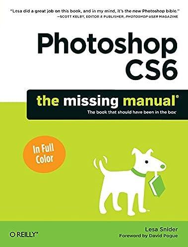 photoshop cs6 the missing manual missing manuals lesa snider rh amazon com Adobe Premiere Pro CS6 Adobe Illustrator CS5