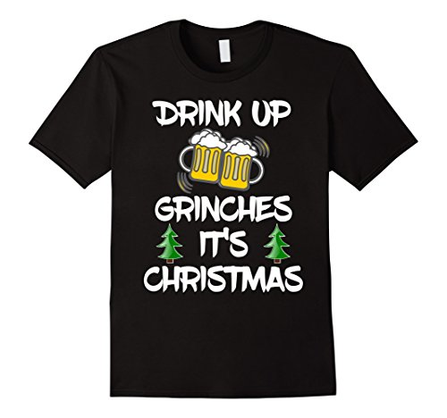 Drink Up Beer Grinches Funny Christmas Xmas Drinking T-Shirt
