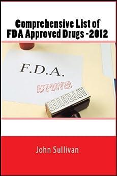 Comprehensive FDA Approved Drug List - 2012 (Medical Reference - FDA Approved Drugs) by [Sullivan, John]