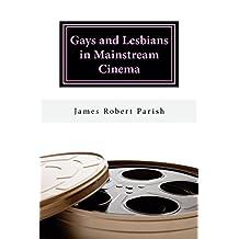 Gays and Lesbians in Mainstream Cinema (Encore Film Book Classics 26)