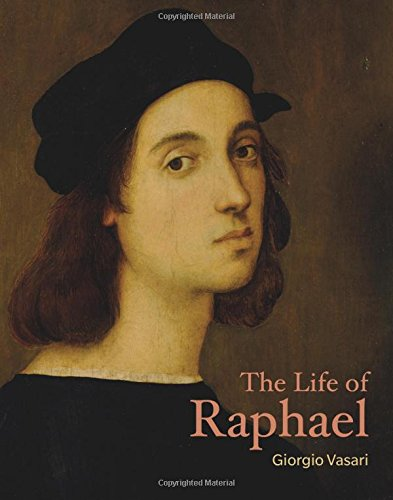 The Life of Raphael (Lives of the Artists)