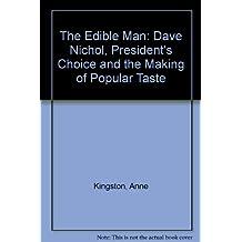 The Edible Man: Dave Nichol, President's Choice & the Making of Popular Taste
