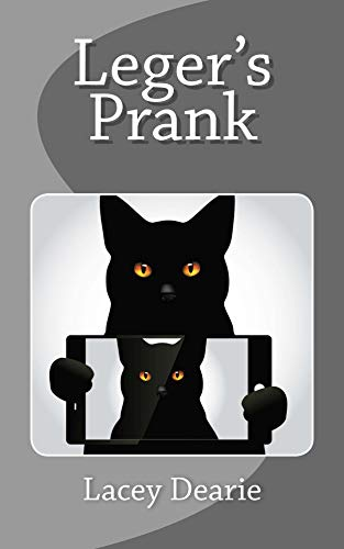 Leger's Prank (The Leger Cat Sleuth Mysteries Book 30) by [Dearie, Lacey]