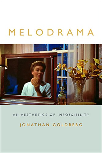 Melodrama: An Aesthetics of Impossibility (Theory Q)