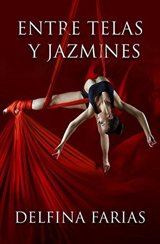 ENTRE TELAS Y JAZMINES (Spanish Edition) by [Farias, Delfina]
