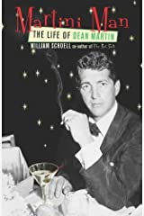 Martini Man: The Life of Dean Martin Kindle Edition